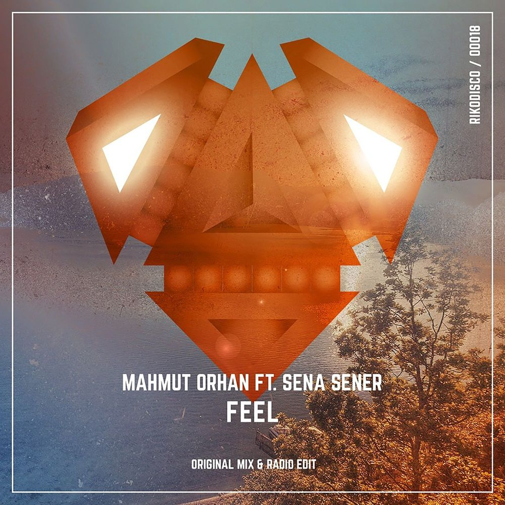 Mahmut Orhan feat. Sena Sener - Feel (Original Mix)