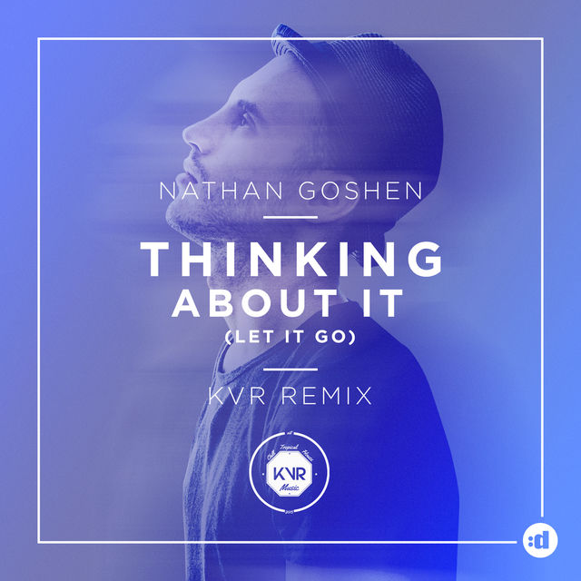 Nathan Goshen - Thinking About It (KVR rmx)